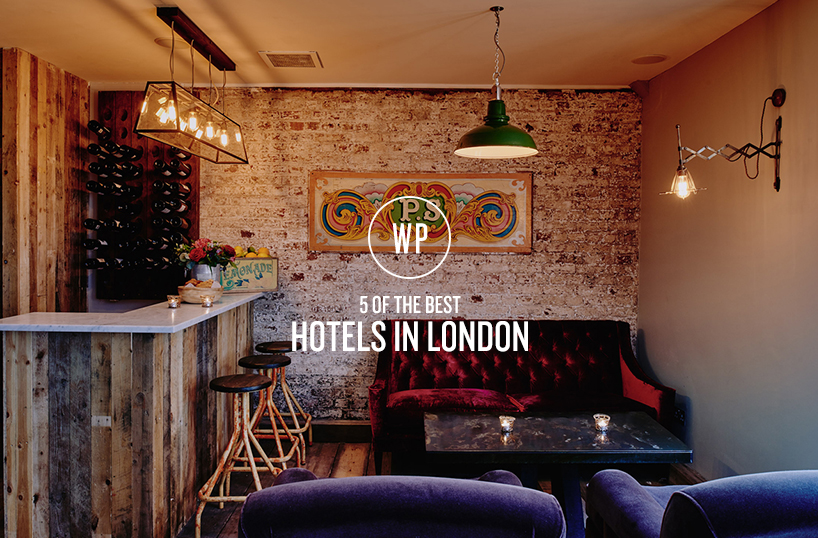 5 of the best Hotels in London