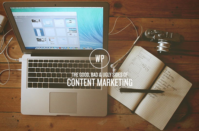 Content Markting - The Good, Bad & Ugly